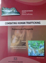 Combating Human Trafficking Problems and Prospects, 2007